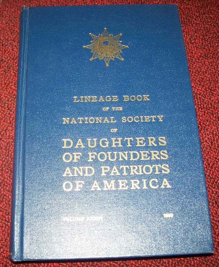 Lineage Book of the National Society of Daughters of Founders and Patriots of America Volume XXXVI, 1980, N/A