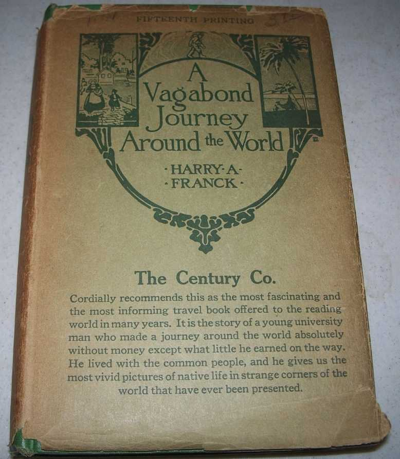 A Vagabond Journey Around the World: A Narrative of a Personal Experience, Franck, Harry A.