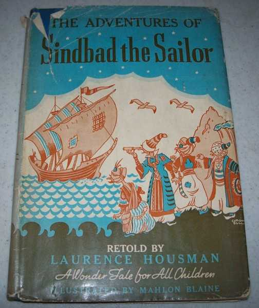 The Adventures of Sindbad the Sailor: A Wonder Tale for All Children, Housman, Laurence