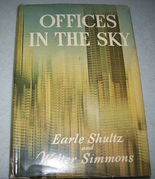 Offices in the Sky, Shultz, Earle and Simmons, Walter