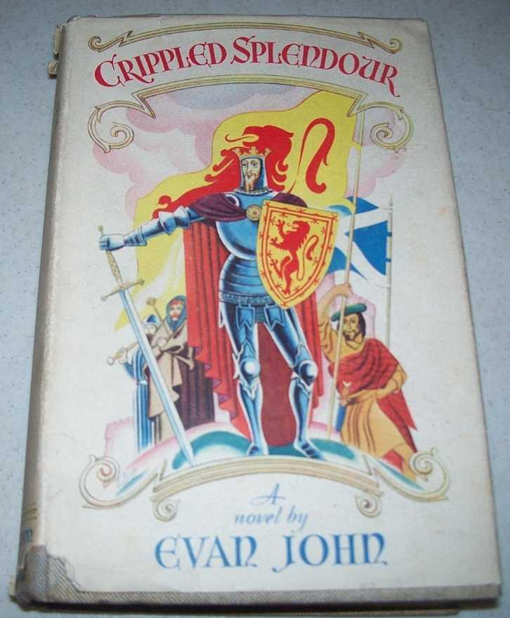 Crippled Splendour: A Novel, John, Evan