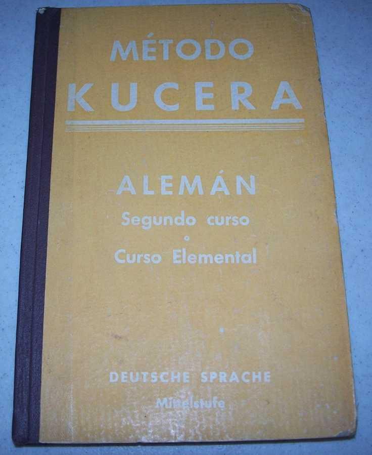 Metodo Kucera Aleman: Curso Segundo o Curso Elemental with Vocabulario Aleman-Espanol con Pronuniacion Figurada, Kucera, Enrique
