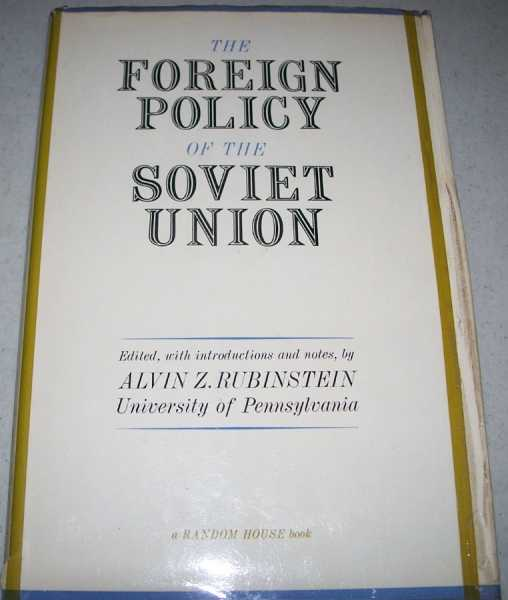 The Foreign Policy of the Soviet Union, Rubinstein, Alvin Z. (ed.)