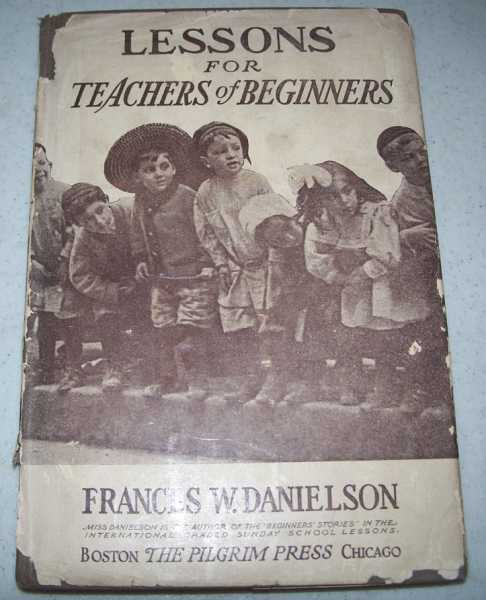 Lessons for Teachers of Beginners, Danielson, Frances Weld
