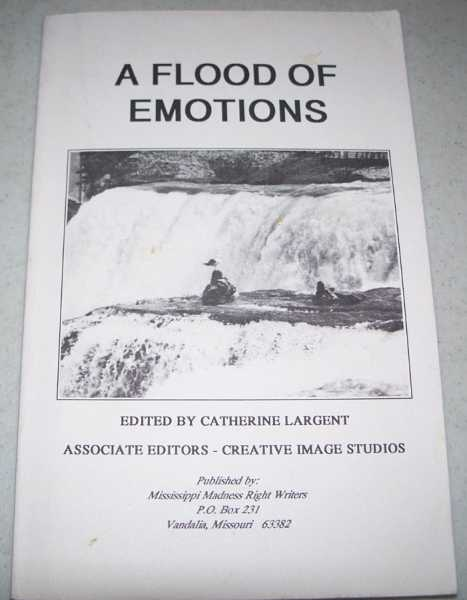 A Flood of Emotions: Mississippi Madness' Flood of Emotions Poetry Contest Winners, Largent, Catherine (ed.)