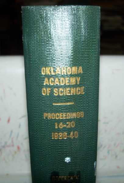 Proceedings of the Oklahoma Academy of Science Volume 16-20, 1936-1940 Bound in One Volume, N/A