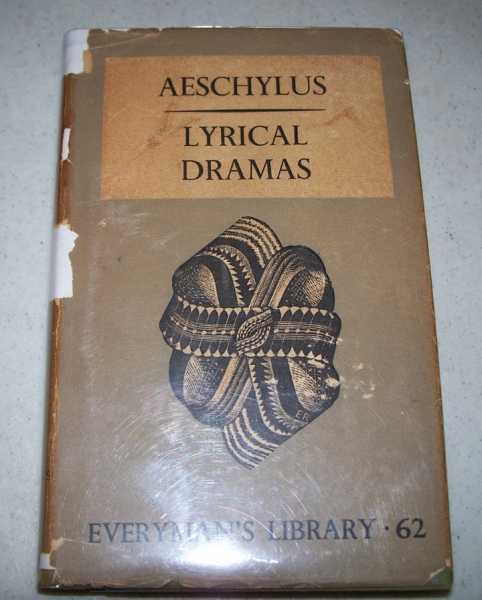 Lyrical Dramas (Everyman's Library 62), Aeschylus