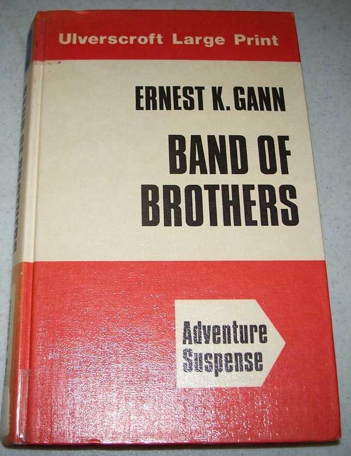 Band of Brothers (Large Print Edition), Gann, Ernest K.
