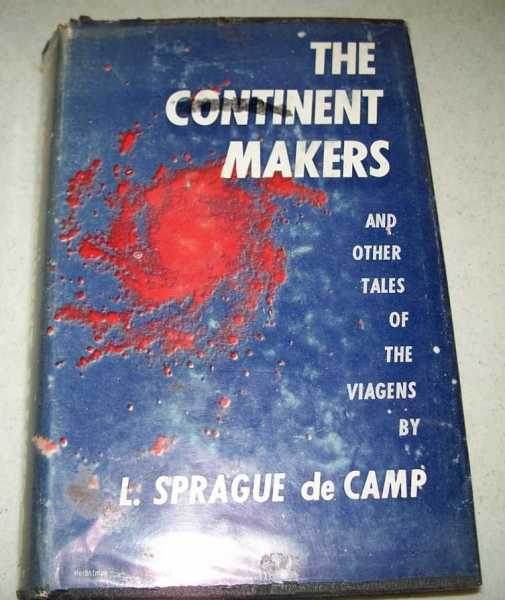 The Continent Makers and Other Tales of the Viagens, de Camp, L. Sprague
