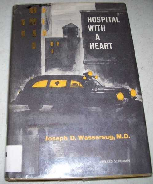 Hospital with a Heart, Wassersug, Joseph D.