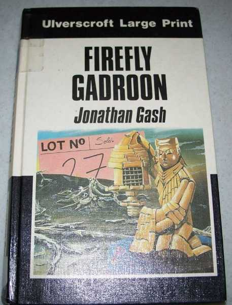 Firefly Gadroon: A Lovejoy Narrative (Large Print Edition), Gash, Jonathan