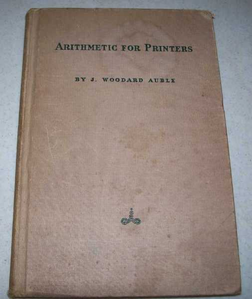 Arithmetic for Printers, Auble, J. Woodard