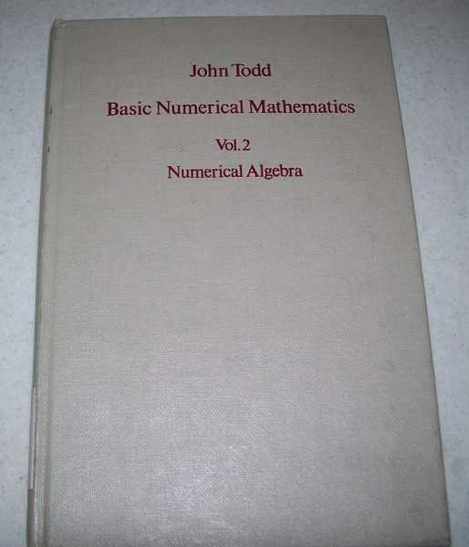 Basic Numerical Mathematics Volume 2: Numerical Algebra, Todd, John
