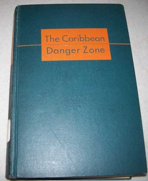 The Caribbean Danger Zone, Rippy, J. Fred
