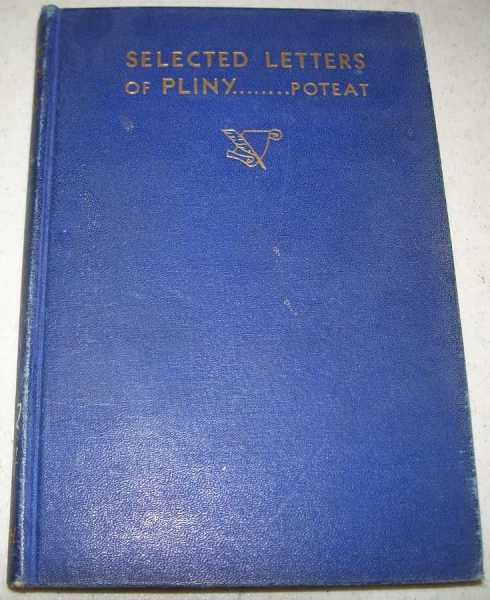 Selected Letters of Pliny, Pliny; Poteat, Hubert McNeill (ed.)
