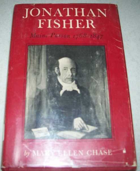 Jonathan Fisher, Maine Parson 1768-1847, Chase, Mary Ellen