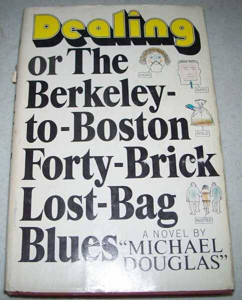 Dealing or the Berkeley-to-Boston Forty-Brick Lost-Bag Blues, Douglas, Michael (Crichton, Michael & Douglas)