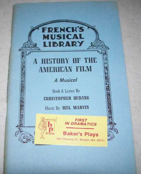 A History of the American Film: A Musical (French's Musical Library), Durang, Christopher; Marvin, Mel