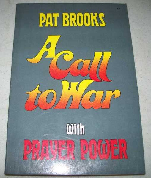 A Call to War with Prayer Power, Brooks, Pat