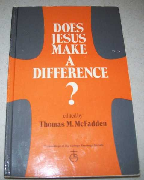 Does Jesus Make a Difference? Proceedings of the College Theology Society, McFadden, Thomas M. (ed.)