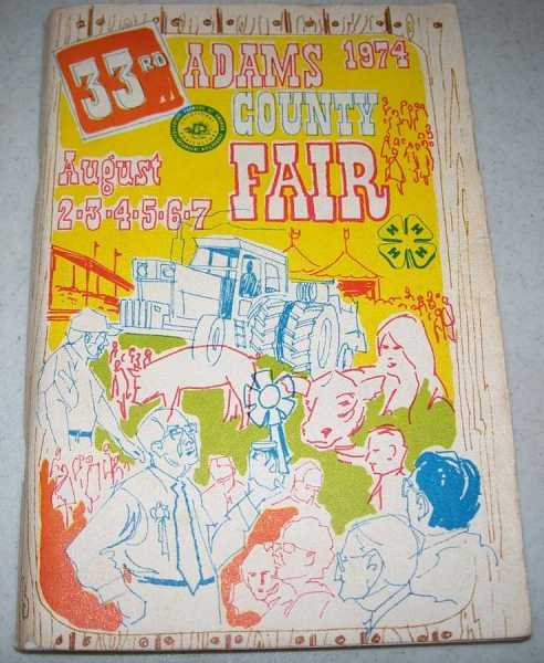 33rd Adams County Fair, August 2-7, 1974 (Illinois), N/A