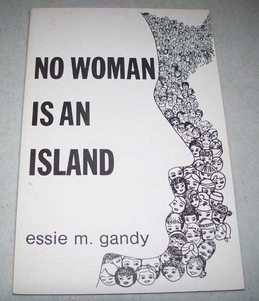 No Woman Is an Island: A History of Organized Women's Work, Oklahoma Christian Churches (Disciples of Christ) 1894-1974, Gandy, Essie M.