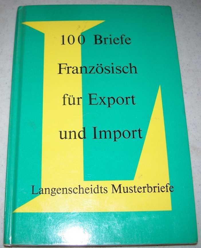 100 Briefe Franzosisch fur Export und Import: Neubearbeitung 1973 (Langenscheidts Musterbriefe), Mimaud, Louis