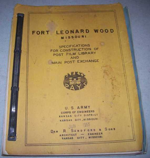 Fort Leonard Wood, Missouri: Specifications for Construction of Post Film Library and Main Post Exchange, 1955, N/A