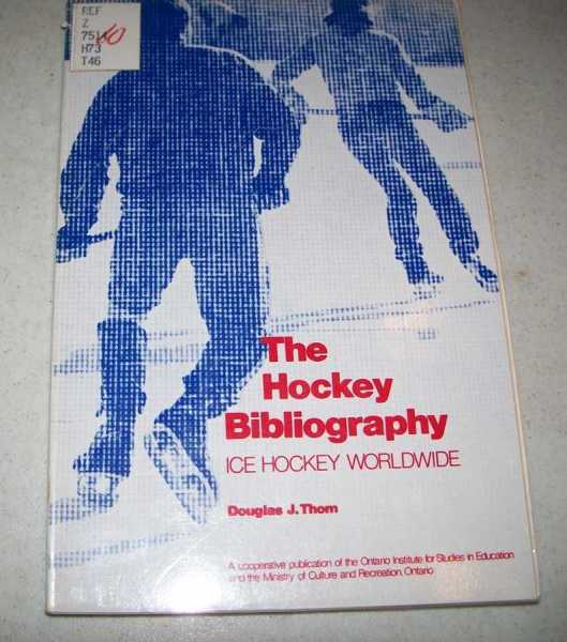 The Hockey Bibliography: Ice Hockey Worldwide, Thom, Douglas J.