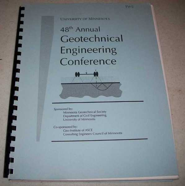 University of Minnesota 48th Annual Geotechnical Engineering Conference, N/A