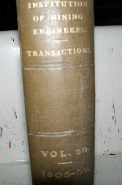 Transactions of the Institution of Mining Engineers Volume XXX, 1905-1906, Brown, M. Walton (ed.)