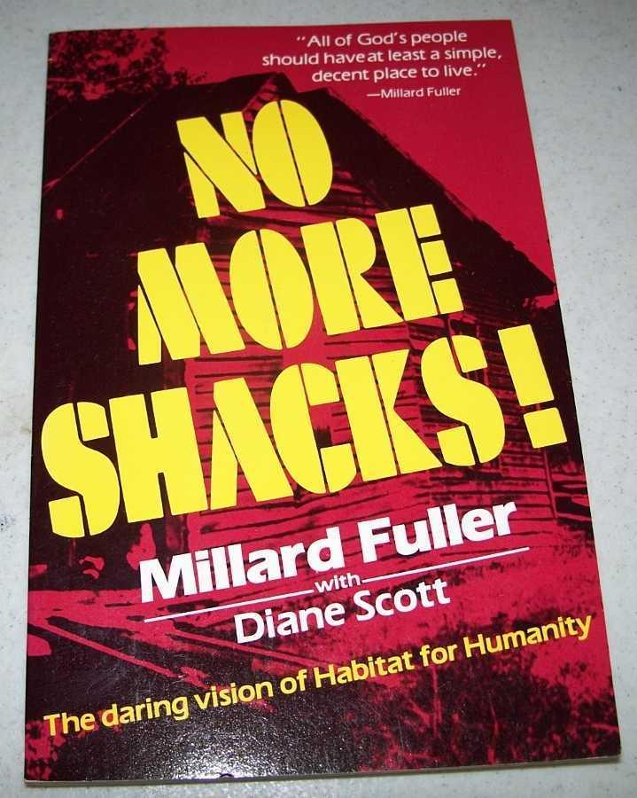 No More Shacks! The Daring Vision of Habitat for Humanity, Fuller, Millard with Scott, Diane