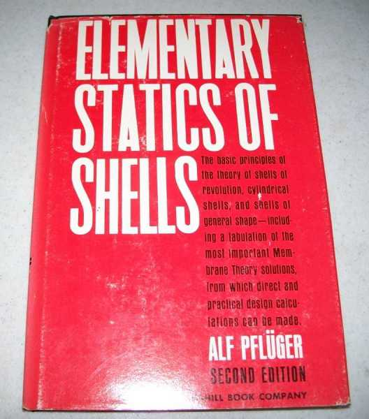 Elementary Statics of Shells, Second Edition, Pfluger, Alf