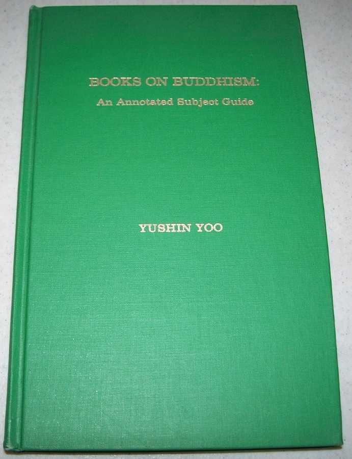 Books on Buddhism: An Annotated Subject Guide, Yoo, Yushin