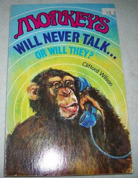 Monkeys Will Never Talk or Will They?, Wilson, Clifford