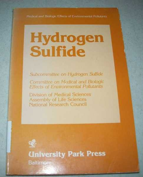 Hydrogen Sulfide (Medical and Biologic Effects of Environmental Pollutants), N/A