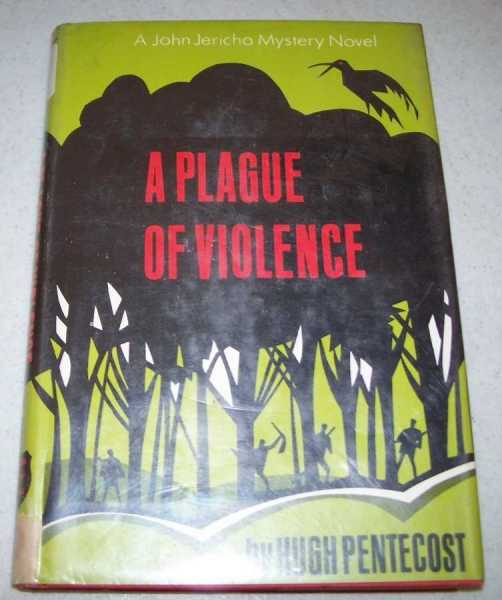 A Plague of Violence: A John Jericho Mystery Novel, Pentecost, Hugh