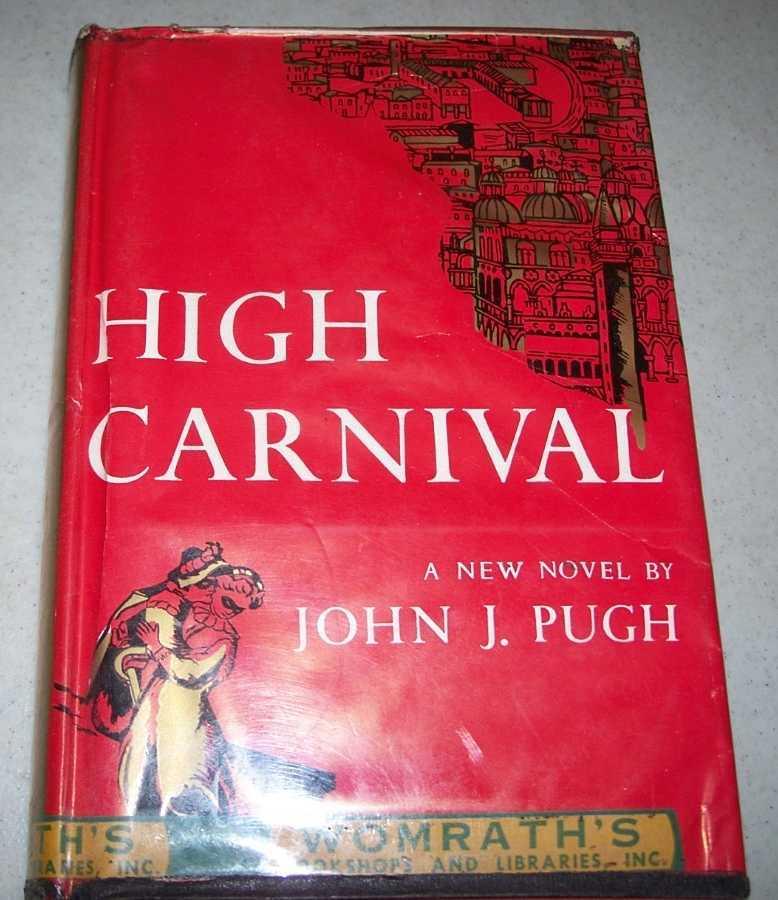 High Carnival: A Novel, Pugh, John J.