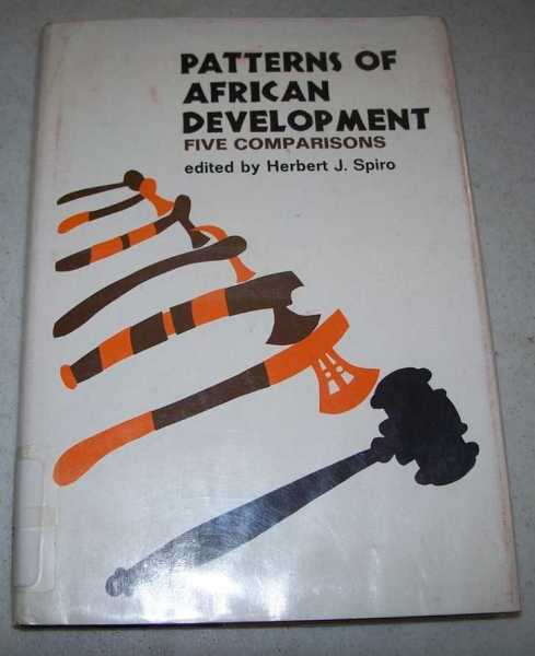 Patterns of African Development: Five Comparisons, Spiro, Herbert J. (ed.)