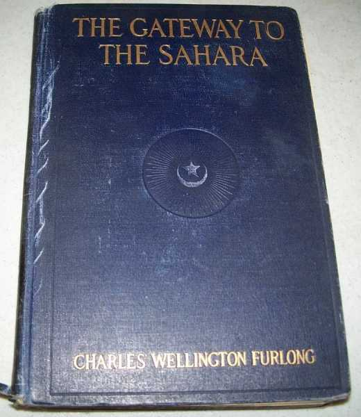 The Gateway to the Sahara: Observations and Experiences in Tripoli, Furlong, Charles Wellington