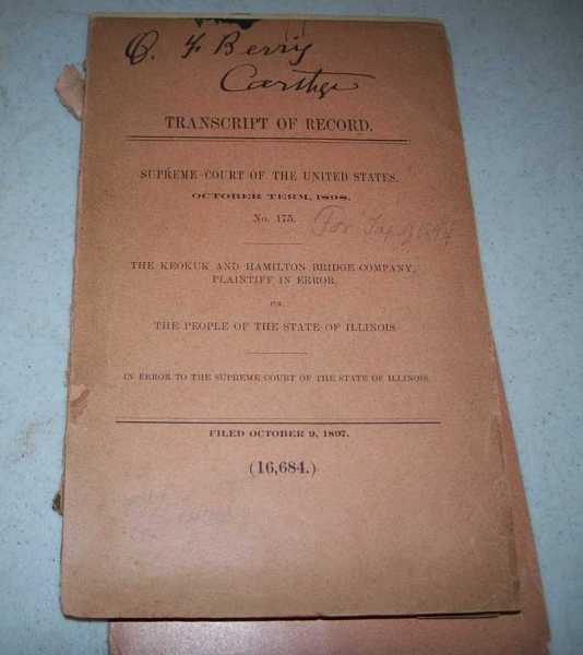 Transcript of Record: Supreme Court of the United States, October Term 1898, No. 175, The Keokuk and Hamilton Bridge Company vs. The People of the State of Illinois (Filed October 9, 1897), N/A