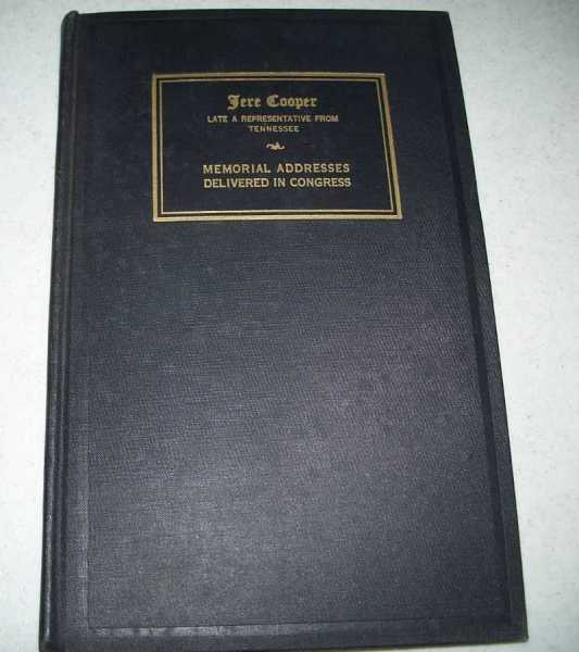 Memorial Services Held in the House of Representatives and Senate of the United States, Together with Remarks Presented in Eulogy of Jere Copper, Late a Representative from Tennessee (Eighty-Fifth Contress, Second Session), Cooper, Jere; Various