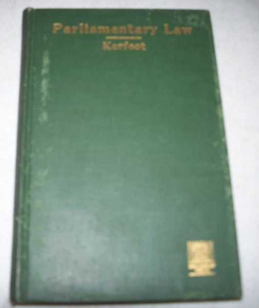 Parliamentary Law: A Text-Book and Manual, Kerfoot, F.H.