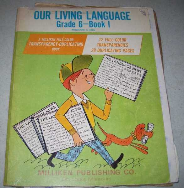 Our Living Language Grade 6 Book 1: A Milliken Full Color Transparency Duplicating Book, Hug, Rosemarie B.