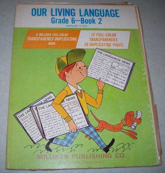 Our Living Language Grade 6 Book 2: A Milliken Full Color Transparency Duplicating Book, Hug, Rosemarie B.