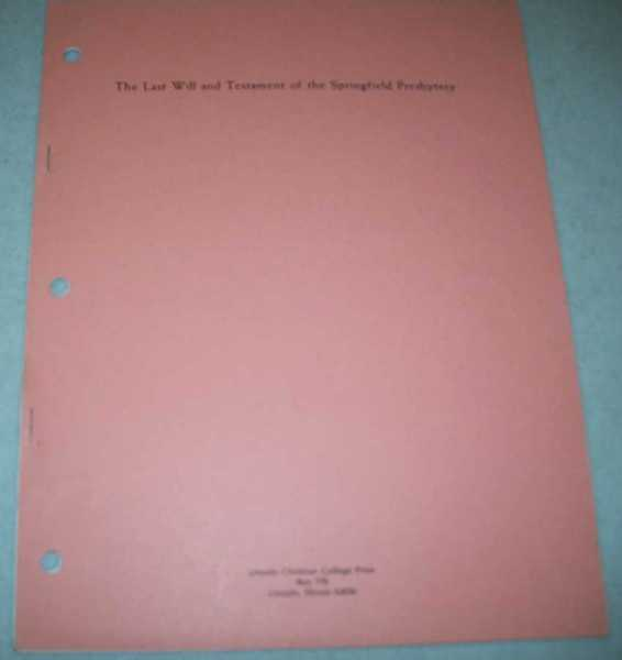 The Last Will and Testament of the Springfield Presbytery, N/A