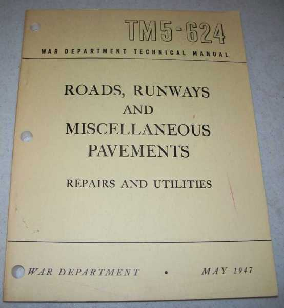 Roads, Runways and Miscellaneous Pavements: Repairs and Utilities (War Department Technical Manual TM5-624), N/A