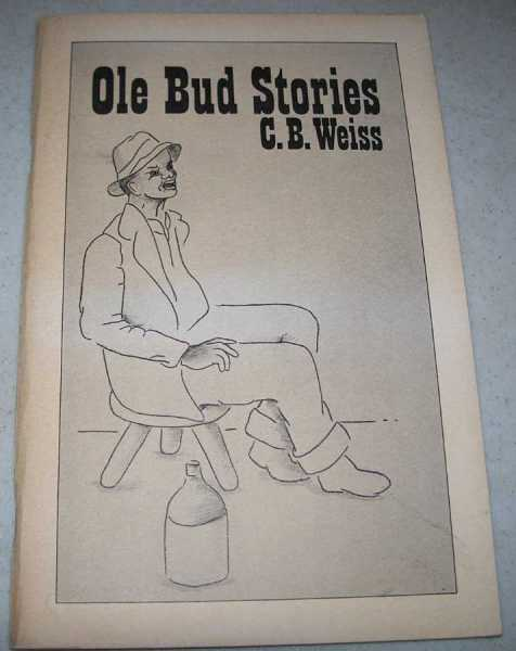 Ole Bud Stories, Weiss, C.B.; Davidson, Bill (ed.)