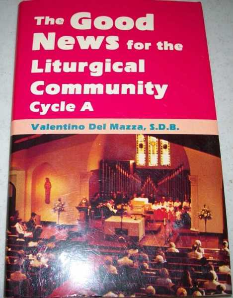 The Good News for the Liturgical Community Cycle A, Del Mazza, Valentino
