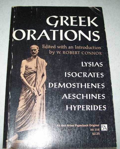 Greek Orations: Lysias, Isocrates, Demosthenes, Aeschines, Hyperides and Letter of Phillip, Connor, W. Robert (ed.); Lysias; Isocrates; Demosthenes; Aeschines; Hyperides
